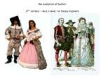 the evolution of fashion 17 th century lace cravat no hoops in gowns