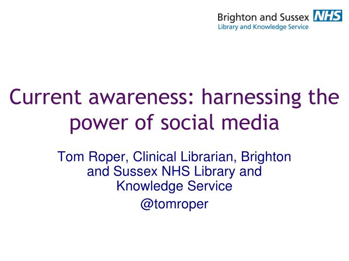 current awareness harnessing the power of social media n.
