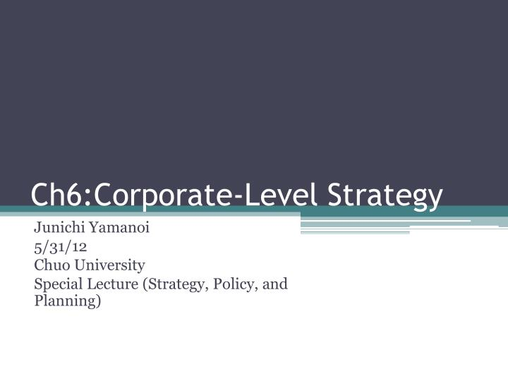 ch6 corporate level strategy n.