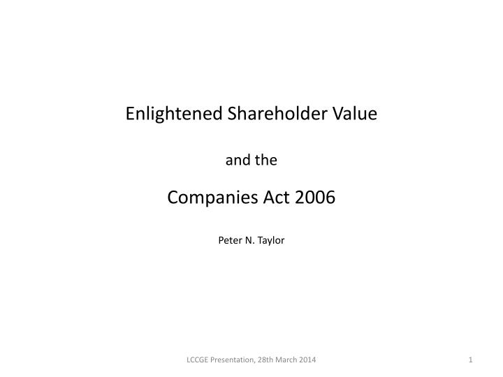 enlightened shareholder value and the companies act 2006 peter n taylor n.