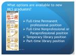what options are available to new mls graduates