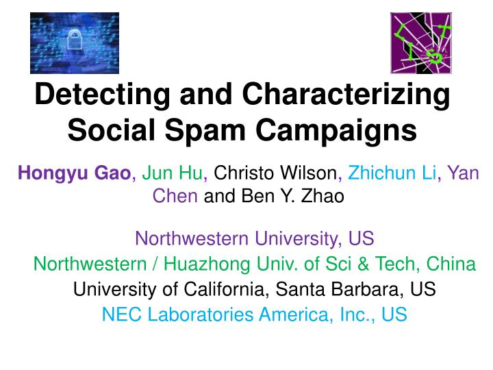 detecting and characterizing social spam campaigns n.