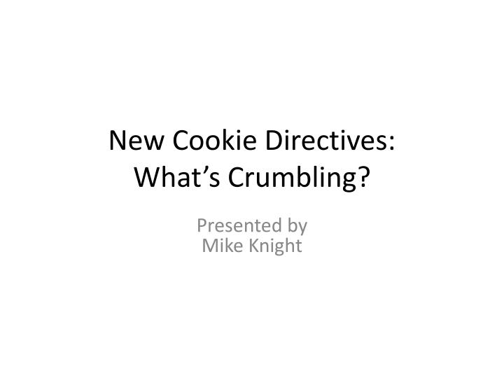 new cookie directives what s crumbling n.