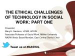 the ethical challenges of technology in social work part one