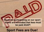 sport fees are due
