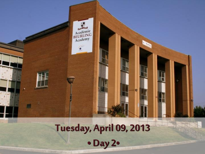 tuesday april 09 2013 day 2 n.