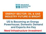 energy sector oil gas industry future is bright