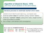 algorithm of dawid skene 1979 and many recent variations on the same theme
