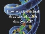 how was the actual structure of dna discovered