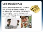 gold standard gap