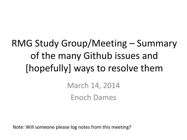 rmg study group meeting summary of the many github issues and hopefully ways to resolve them n.