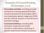 examples of ground breaking technologies cont