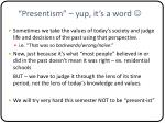 presentism yup it s a word