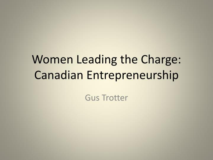 women leading the charge canadian entrepreneurship n.