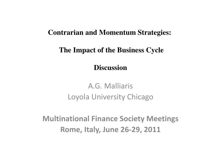 contrarian and momentum strategies the impact of the business cycle discussion n.