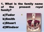 1 what is the family name of the present royal family