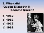 2 when did queen elizabeth ii become queen