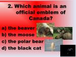 2 which animal is an official emblem of canada