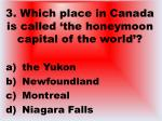 3 which place in canada is called the honeymoon capital of the world