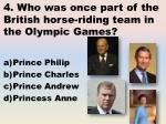 4 who was once part of the british horse riding team in the olympic games