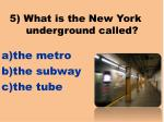 5 what is the new york underground called