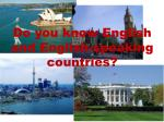 do you know english and english speaking countries