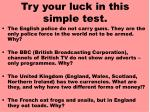 try your luck in this simple test