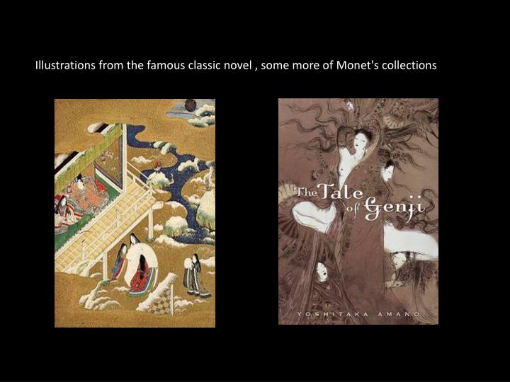 Illustrations from the famous classic novel , some more of Monet's collections