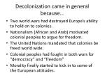 decolonization came in general because