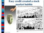 easy credit created a stock market bubble
