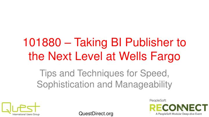 101880 taking bi publisher to the next level at wells fargo n.