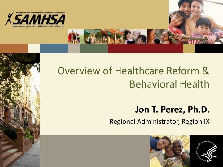 overview of healthcare reform behavioral health n.