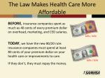 the law makes health care more affordable