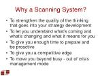 why a scanning system