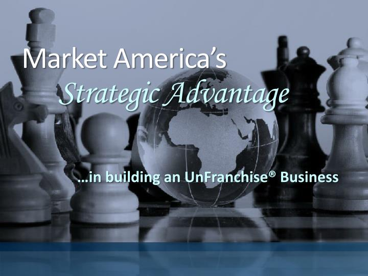 market america s strategic advantage n.