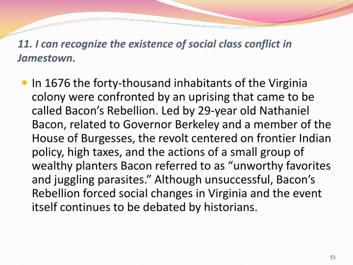 11. I can recognize the existence of social class conflict in Jamestown.