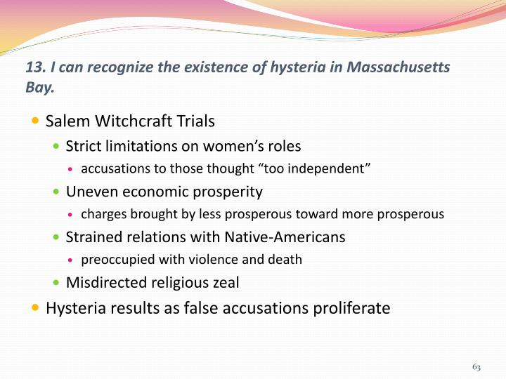 13. I can recognize the existence of hysteria in Massachusetts Bay.