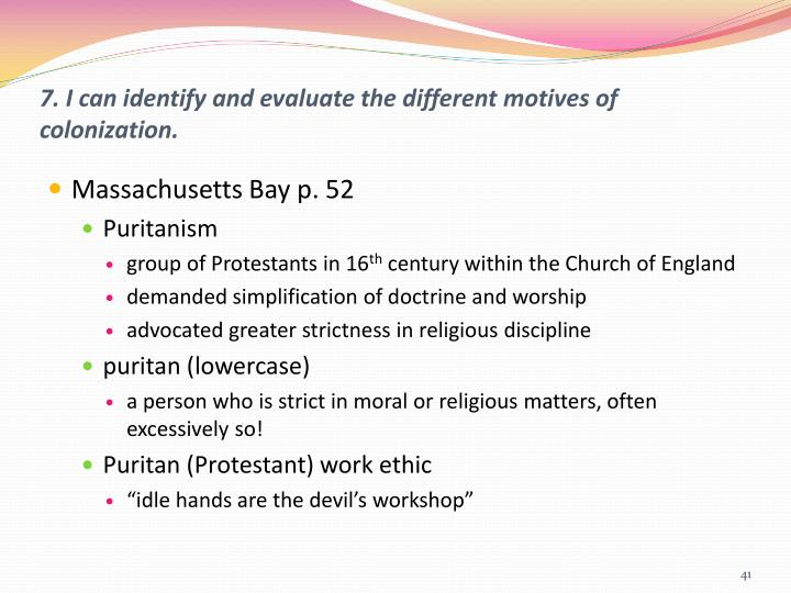 7. I can identify and evaluate the different motives of colonization.