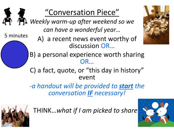 """Conversation Piece"""