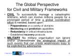 the global perspective for civil and military frameworks