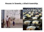 houses in soweto a black township