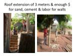 roof extension of 3 meters enough for sand cement labor for walls