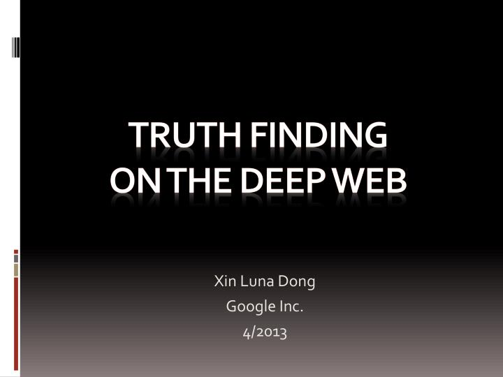 truth finding on the deep web n.