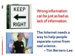 wrong information can be just as bad as lack of information