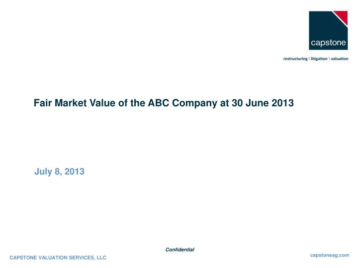 fair market value of the abc company at 30 june 2013 n.