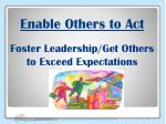 enable others to act foster leadership get others to exceed expectations