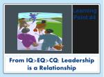 from iq eq cq leadership is a relationship