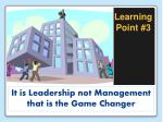 it is leadership not management that is the game changer