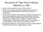 discussion of tyler perry s money machine p 346