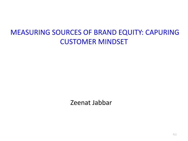 measuring sources of brand equity capuring customer mindset n.